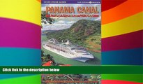 Must Have  Panama Canal by Cruise Ship: The Complete Guide to Cruising the Panama Canal  Most Wanted