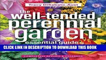 Best Seller The Well-Tended Perennial Garden: The Essential Guide to Planting and Pruning