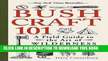 Best Seller Bushcraft 101: A Field Guide to the Art of Wilderness Survival Free Download
