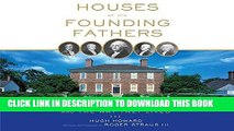 Best Seller Houses of the Founding Fathers: The Men Who Made America and the Way They Lived Free