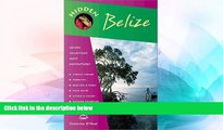 Ebook Best Deals  Hidden Belize 2 Ed: Including Tikal, Copan and the Cayes  Buy Now