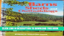Best Seller Barns, Sheds and Outbuildings: Placement, Design and Construction Free Read