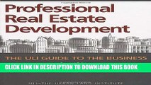 Best Seller Professional Real Estate Development: The ULI Guide to the Business, Second Edition