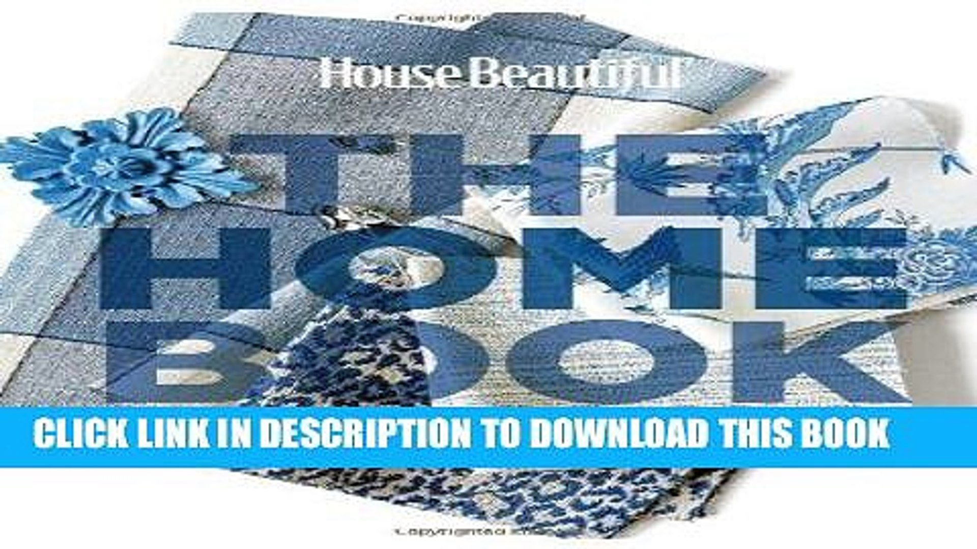 Ebook House Beautiful The Home Book: Creating a Beautiful Home of Your Own (House Beautiful