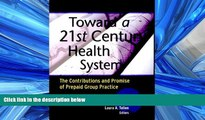 Read Toward a 21st Century Health System: The Contributions and Promise of Prepaid Group Practice
