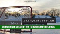 Read Now Backyard Ice Rink: A Step-by-Step Guide for Building Your Own Hockey Rink at Home
