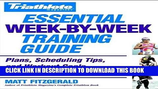 Read Now Triathlete Magazine s Essential Week-by-Week Training Guide: Plans, Scheduling Tips, and