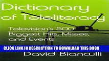 Best Seller Dictionary of Teleliteracy: Television s 500 Biggest Hits, Misses, and Events Free