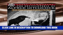 Ebook The Encyclopedia of Alfred Hitchcock: From Alfred Hitchcock Presents to Vertigo (Library of