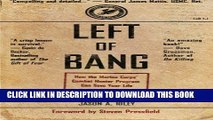 [READ] EBOOK Left of Bang: How the Marine Corps  Combat Hunter Program Can Save Your Life ONLINE