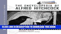 Best Seller The Encyclopedia of Alfred Hitchcock: From Alfred Hitchcock Presents to Vertigo