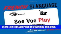 Ebook French Slanguage: A Fun Visual Guide to French Terms and Phrases (English and French