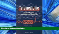 Read Telemedicine: A Guide to Assessing Telecommunications for Health Care FullOnline Ebook