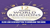 Best Seller 12 Major World Religions: The Beliefs, Rituals, and Traditions of Humanity s Most
