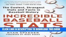 Read Now Incredible Baseball Stats: The Coolest, Strangest Stats and Facts in Baseball History