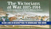 Best Seller The Victorians at War, 1815-1914: An Encyclopedia of British Military History Free