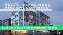 Ebook Skins, Envelopes, and Enclosures: Concepts for Designing Building Exteriors Free Read