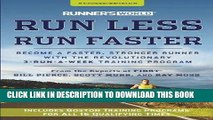 Read Now Runner s World Run Less, Run Faster: Become a Faster, Stronger Runner with the