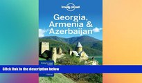 Must Have  Lonely Planet Georgia, Armenia   Azerbaijan (Travel Guide)  Most Wanted