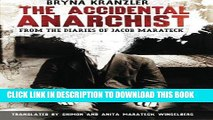 [FREE] EBOOK The Accidental Anarchist: From the Diaries of Jacob Marateck ONLINE COLLECTION