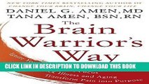 [FREE] EBOOK The Brain Warrior s Way: Ignite Your Energy and Focus, Attack Illness and Aging,