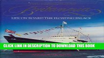 Best Seller The Royal Yacht Britannia: Life on Board the Floating Palace Free Download