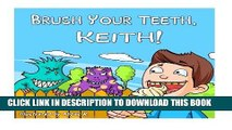 Read Now Brush Your Teeth, Keith!: Brush Your Teeth, Keith!: Children Book - Brush Your Teeth,