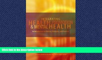 Read Integrating Health Promotion and Mental Health: An Introduction to Policies, Principles, and