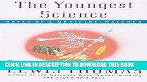 Read Now The Youngest Science: Notes of a Medicine-Watcher (Alfred P. Sloan Foundation Series)