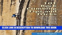 Read Now 101 Rock Climbing Tips and Tricks: Tips for Better Sport Climbing, Trad Climbing,