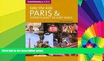 Must Have  Take the Kids Paris and Disneyland Resort, Paris, 6th Ed.  Full Ebook