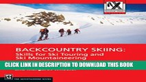 Read Now Backcountry Skiing: Skills for Ski Touring and Ski Mountaineering (Mountaineers Outdoor