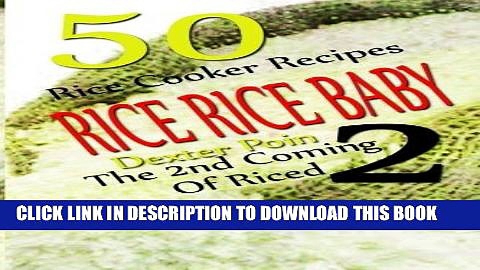 Best Seller Rice Rice Baby - The Second Coming Of Riced - 50 Rice Cooker Recipes (Rice Rice Baby,