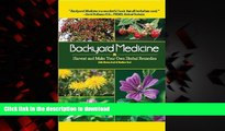 Read books  Backyard Medicine: Harvest and Make Your Own Herbal Remedies