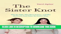 [PDF] The Sister Knot: Why We Fight, Why We re Jealous, and Why We ll Love Each Other No Matter