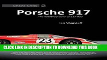 Best Seller Porsche 917: The Autobiography of 917-023, Great Cars Series #2 Free Download