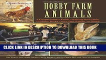 Read Now Hobby Farm Animals: A Comprehensive Guide to Raising Chickens, Ducks, Rabbits, Goats,