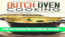 Ebook Dutch Oven Cooking - Over 25 Delicious Dutch Oven Recipes: The Only Dutch Oven Cookbook You