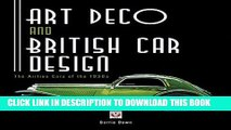 Best Seller Art Deco and British Car Design - The Airline Cars of the 1930s Free Read