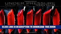 Best Seller Under Pressure: Cooking Sous Vide (The Thomas Keller Library) Free Read