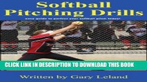 [PDF] Softball Pitching Drills: Great Pitching Drills for Fastpitch Softball (Fastpitch Softball