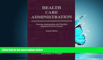 Read Health Care Administration: Planning, Implementing, and Managing Organized Delivery Systems