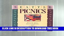 Best Seller Seattle Picnics: Favorite Sites, Seasonal Menus, and 100 Recipes Free Read