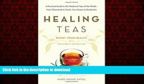 Best book  Healing Teas: A Practical Guide to the Medicinal Teas of the World -- from Chamomile to