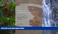 READ NOW  Game of Thrones Filming Locations Guide: Croatia  READ PDF Online Ebooks