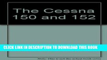 Ebook The Cessna 150 and 152 Free Read