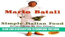 Best Seller Mario Batali Simple Italian Food: Recipes from My Two Villages Free Read