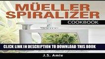 Ebook My Mueller Spiral-Ultra Vegetable Spiralizer Cookbook: 101 Recipes to Turn Zucchini into