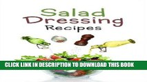 Ebook Salad Dressing Recipes: Top 50 Most Delicious Homemade Salad Dressings: [A Salad Dressing