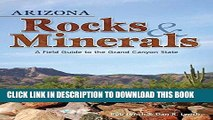 Read Now Arizona Rocks   Minerals: A Field Guide to the Grand Canyon State (Rocks   Minerals